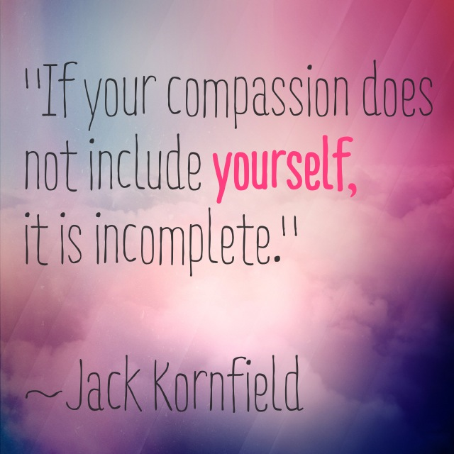 if-your-compassion-does-not-include-yourself-it-is-incomplete-2